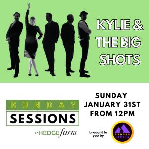 Kylie & The Big Shots at Hedge Farm - Sun Jan 31st