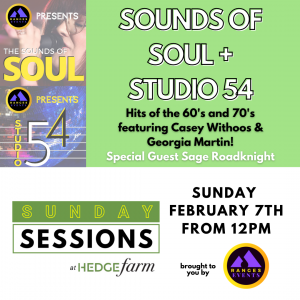 Sounds Of Soul + Studio 54 at the Hedge Farm Sunday Sessions - Sunday Feb 7th